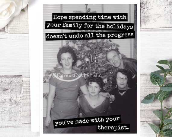 Funny Christmas Card - #C67 - Hope Spending Time With Your Family For The Holidays Doesn't Undo... / Greeting Card / Vintage Christmas Card