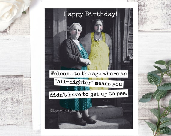 Funny Birthday Card. Sarcastic Card. Funny Greeting Card. Card For Her. Card For Friend. Happy Birthday! Welcome To The Age... Card #599
