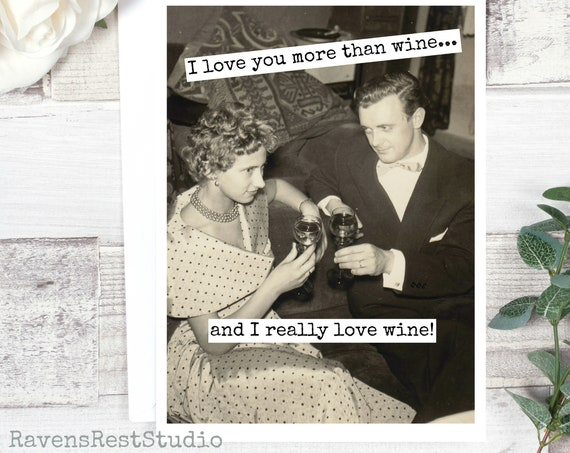 Funny Greeting Card. Vintage Photo Card. Wine Quote. Drinking Quote. I Love You More Than Wine... And I Really Love Wine. Card #429