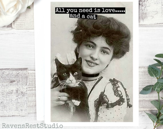 Card #50 - All You Need Is Love.....And a Cat - Blank Inside Greeting