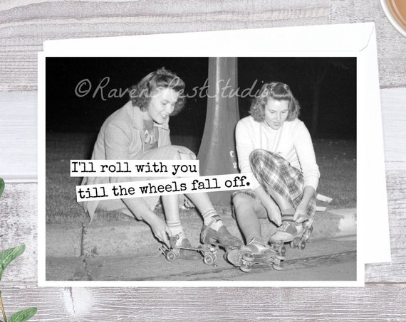 Greeting Card. Vintage Photo Card. Friendship Card. Vintage Roller Skates. Vancouver. I'll Roll With You Till The Wheels Fall Off. Card #562