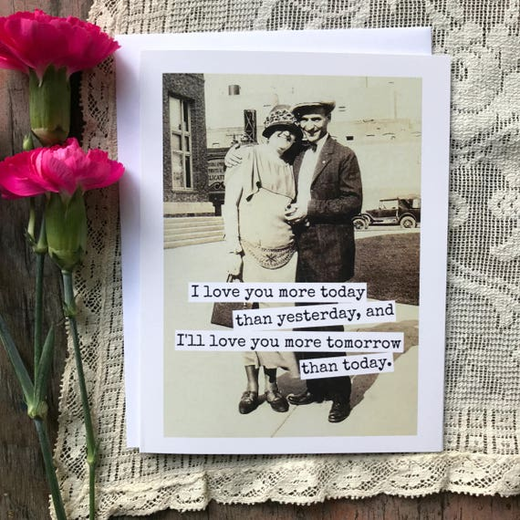 Love Card. Valentine Card. Love Quote. Found Photo. Vintage Photo. I Love You More Today Than Yesterday, And I Love You... Card #511.