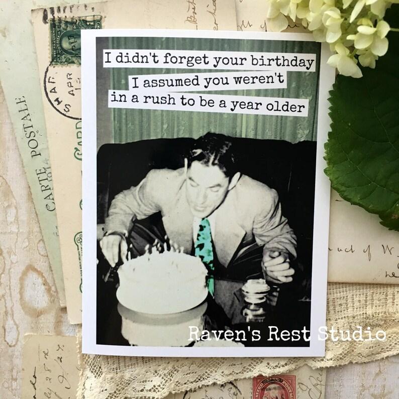 Geburtstag Vergessen Karte.Karte 365 Ich Habe Nicht Ihren Geburtstag Vergessen Ich Nahm An Sie Waren Nicht In Eile Um Ein Jahr älter Werden Leer Belated Birthday