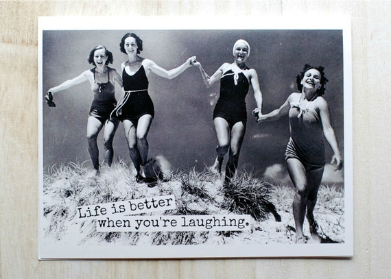 Blank Greeting Card - #16B - Life is Better When You're Laughing