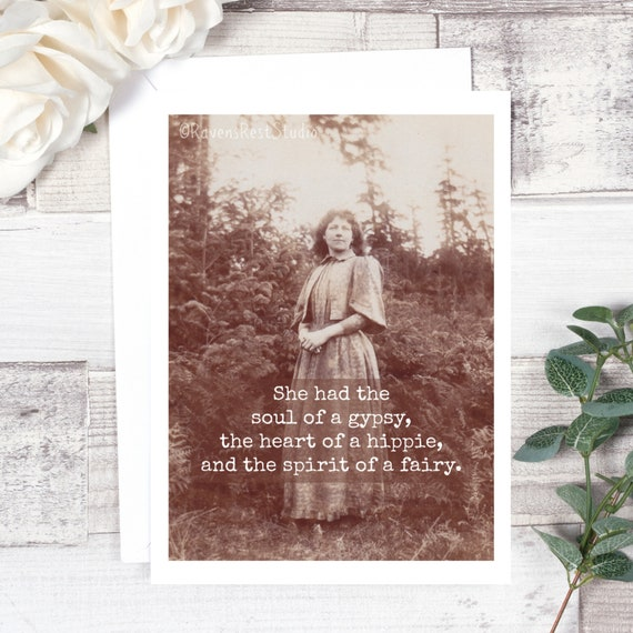 Greeting Card. She Had The Soul Of A Gypsy, The Heart Of A Hippie, And The Spirit Of A Fairy. Encouragement Card. Gift For Her. Card #618