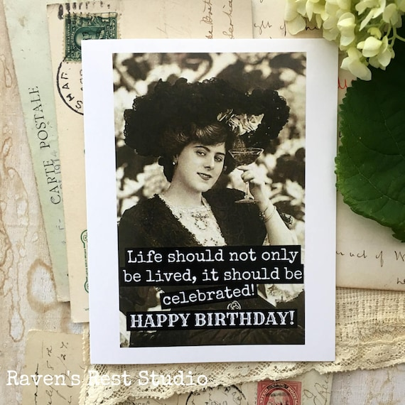 Card #249 - Birthday Card - Life Should Not Only Be Lived, It Should Be Celebrated!  HAPPY BIRTHDAY!
