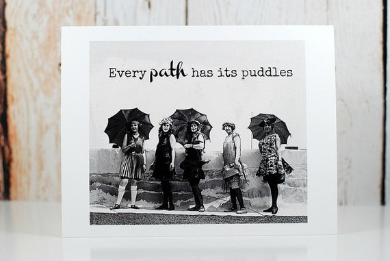 Card #40 - Every Path Has Its Puddles - Blank Inside Greeting
