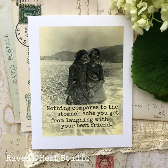 Card #164 - Best Friends Greeting Card - Nothing Compares to the Somach Ache you Get From Laughing With Your Best Friend - Blank Inside