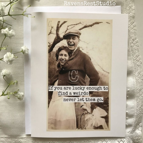 Card #239 - If You Are Lucky Enough To Find A Weirdo..... - Blank Inside Valentine Greeting