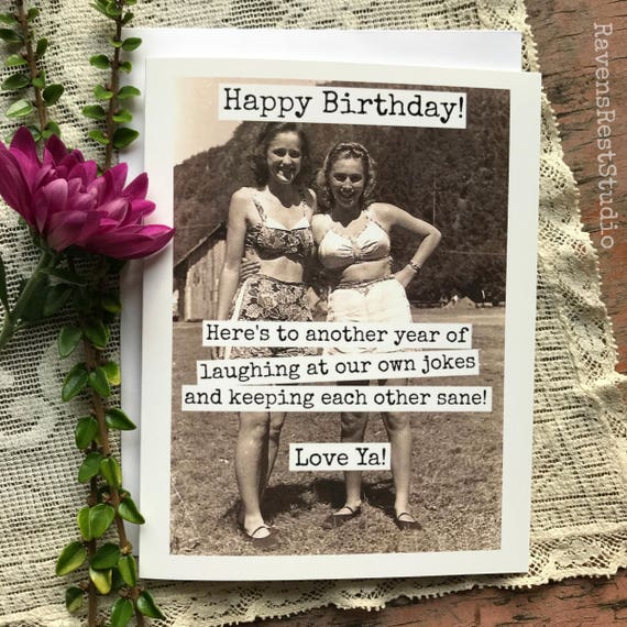 Birthday Card. Friendship. Vintage Photo Card. Here's To Another Year Of Laughing At Our Own Jokes And Keeping Each Other Sane! Card #292.