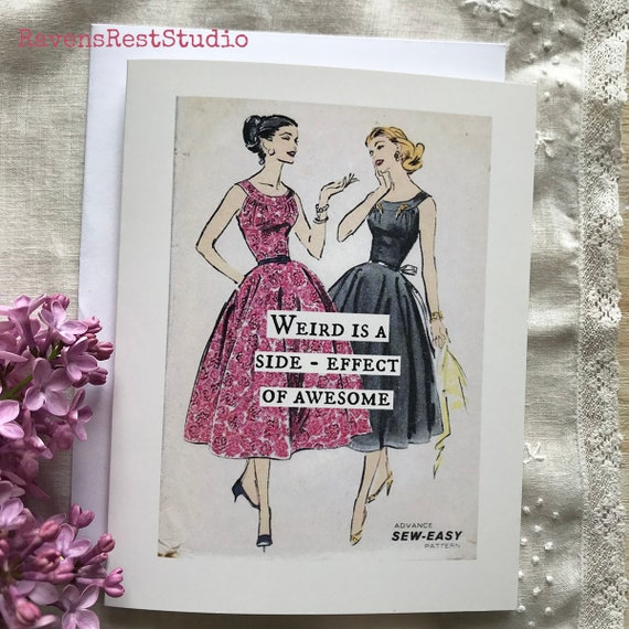 Funny Greeting Card. Friendship Card. Vintage Sewing Pattern Card. Card For Her. Weird is a Side-Effect of Awesome. Card #26