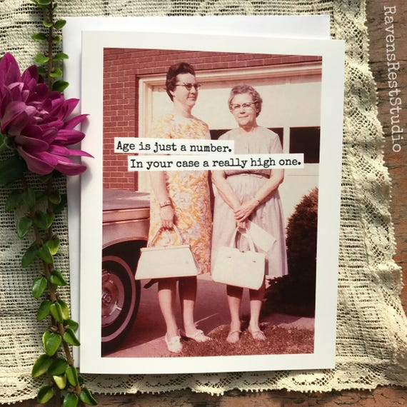 Birthday Card. Greeting Card. Friendship Card. Vintage Photo Card. Age Is Just A Number. In Your Case A Really High One. Card #489.