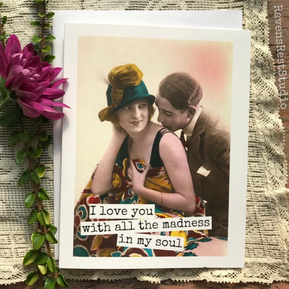 Card #311 - I Love You With All The Madness Of My Soul - Blank Inside Valentine Greeting