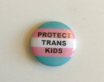 "Protect Trans Kids 1"" pin"