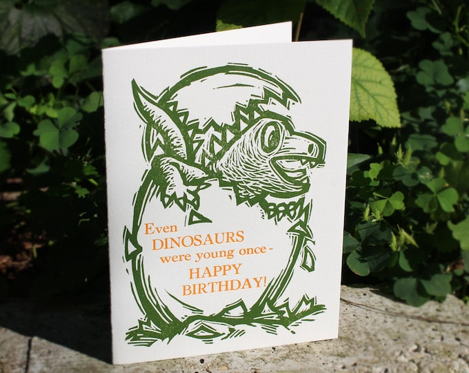 "Letterpress Happy Birthday Card: ""Even DINOSAURS were young once."""