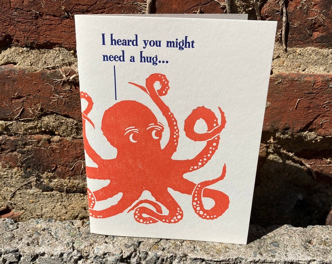 "Letterpress Greeting Card: ""I heard you might need a hug..."""