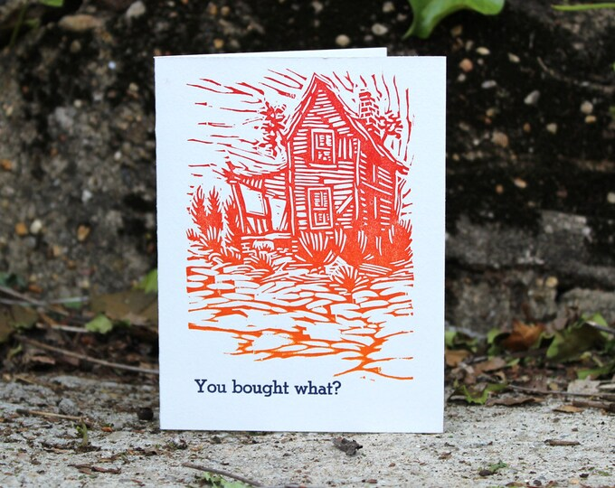 "Funny Letterpress New House / New Home / Housewarming Card: ""You bought what?"""
