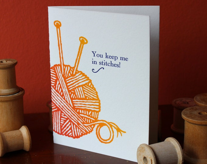 "Letterpress Greeting Card for Knitters: ""You keep me in stitches!"""