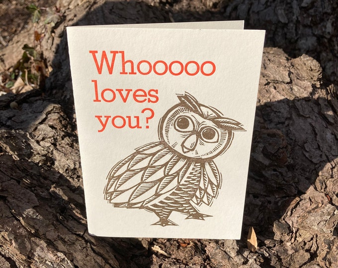 "Letterpress Greeting Card: ""Whooooo loves you?"""