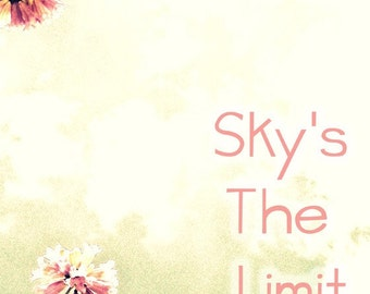 Sky's the Limit Text Photography Art 8x8 Print