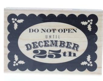 Hampton Art Do Not Open till December 25th Christmas Wooden Rubber Stamp