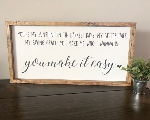 You make it easy - jason aldean - country song - quote - kids - family -  marriage - spouse - home decor - house - farmhouse wood sign