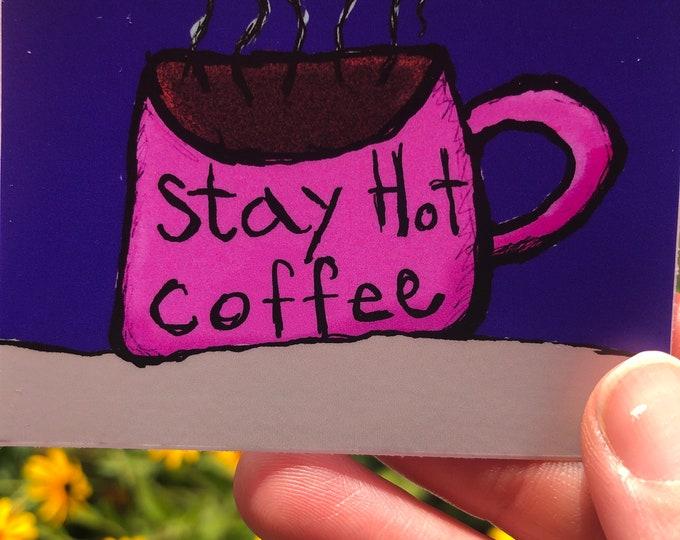 Stay Hot Coffee -vinyl sticker