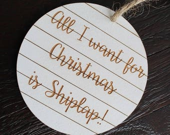 All I want for Christmas is Shiplap Ornament | Farmhouse Christmas Ornament