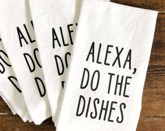 Alexa Do The Dishes Kitchen Towel | Flour Sack Towel | Funny Kitchen Towel | Farmhouse Kitchen Towel
