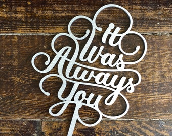 It Was Always You cake topper | Wedding cake topper | wood cake topper |free shipping