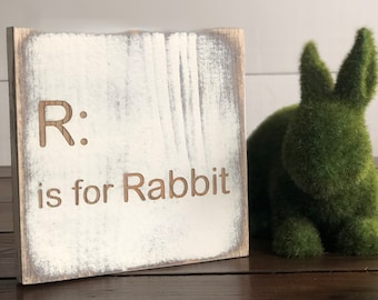 R is for Rabbit | Farmhouse Easter Sign | Rabbit Sign | Easter Sign | Easter Mantel Decor | Easter Decor | Easter Sign