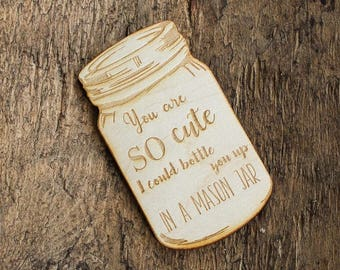 You Are So Cute I Could Bottle You Up In A Mason Jar Magnet | Southern Sayings Magnet | Farmhouse Style