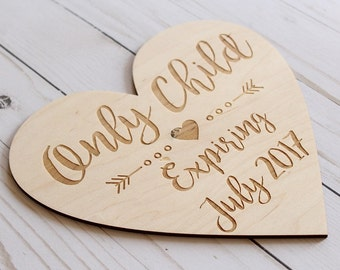 Only Child Expiring Date Sign | Birth Announcement Sign | Pregnancy Announcement Sign | Only Child Sign Photo Prop |