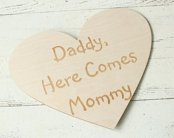 Daddy Here Comes Mommy Sign | Rustic Wedding Sign