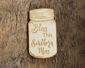 Bless This Southern Mess Mason Jar Magnet Southern Sayings Magnet Farmhouse Style