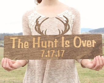 The Hunt Is Over | Wedding Engagement Photo Prop | Save The Date Sign | Country Wedding