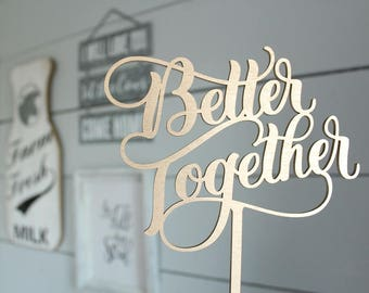 Better Together Cake Topper | Wedding Cake Topper | Free Shipping
