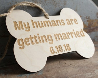 My humans are getting married Dog Bone Sign | Wedding Engagement Photo Sign