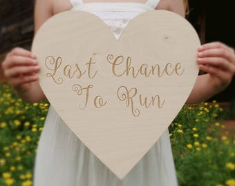 Last Chance To Run Sign | Rustic Wedding Sign | Flower Girl Sign | Ring Bearer Sign