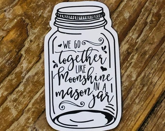We Go Together Like Moonshine In A Mason Jar Magnet | Mason Jar Magnet | Magnet | Mason Jar