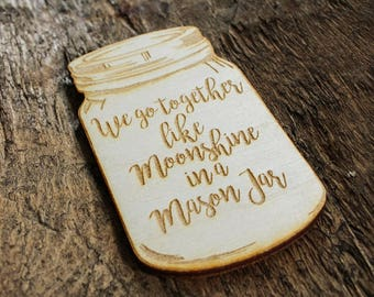 We Go Together Like Moonshine In A Mason Jar Magnet | Southern Sayings Magnet | Farmhouse Style