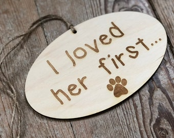 I Loved Her First Sign | Dog Wedding Engagement Photo Sign | Save The Date Dog Sign | Save The Date Photo Prop