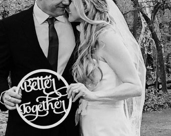 Better Together Sign | Anniversary Photo Prop | Wedding Anniversary Photo Shoot | Photo Prop