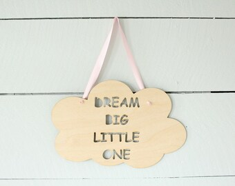 Dream Big Little One Cloud Sign | Nursery Wall Sign