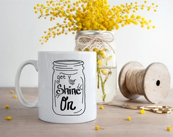 Get Your Shine On SVG Mason Jar SVG Moonshine SVG File Hand Drawn Digital Download