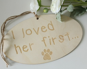 I Loved Her First Sign | Dog Wedding Engagement Photo Sign |