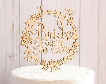 Bride To Be Cake Topper | Rustic Bridal Shower Cake Topper | Wood Cake Topper | Floral Wreath Cake Topper | Free Shipping