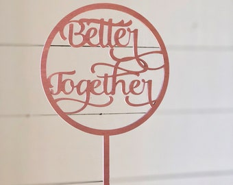 Better Together Cake Topper | Cake Topper | Circle Cake Topper | Free Shipping