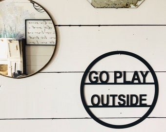Go Play Outside Sign | Toddler Room Sign | Playroom Sign | Farmhouse Decor