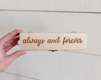 Always and Forever Gift Box | Wood Gift Box | Jewelry Gift Box
